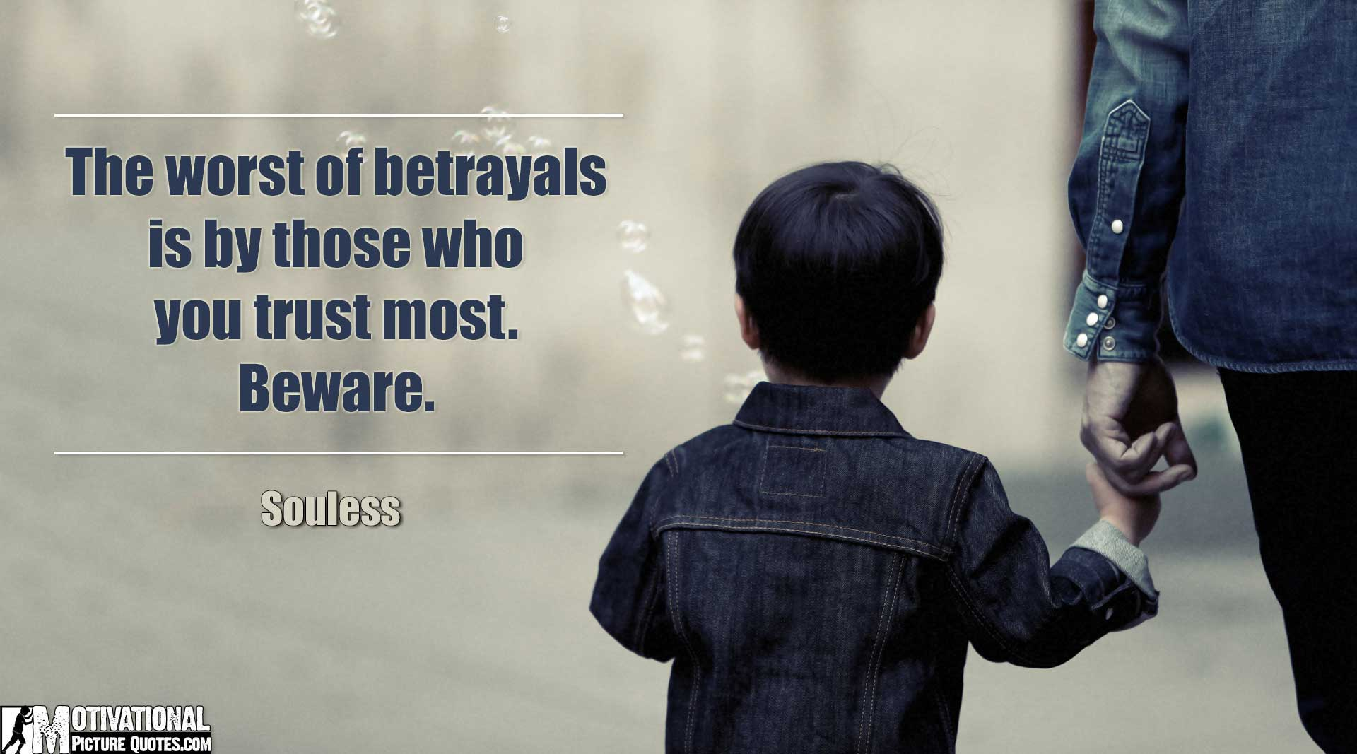 Quotes On Betrayal And Trust - Famous trust quotes by souless