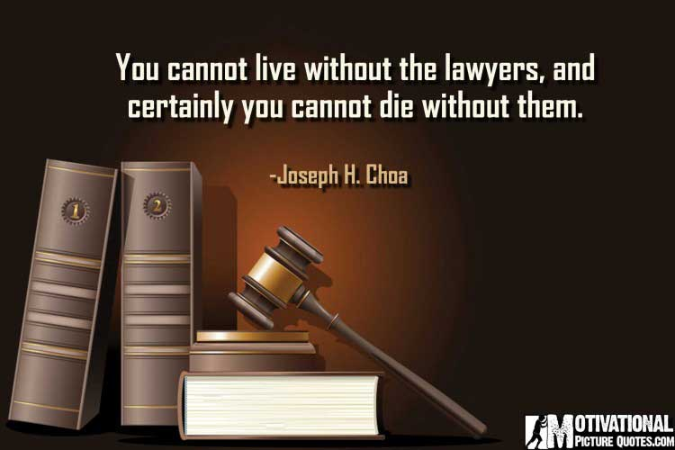 great lawyer quotes by Joseph H. Choa