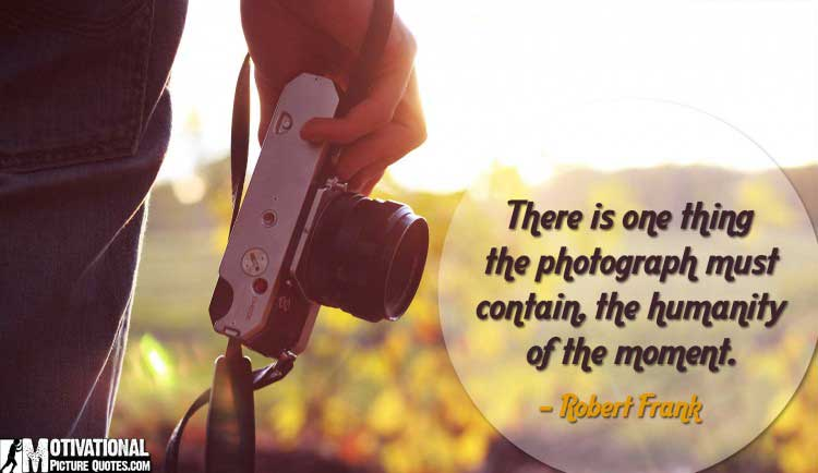 Robert Frank photographer quotes