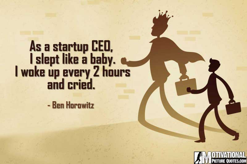 entrepreneurial quotes by Ben Horowitz