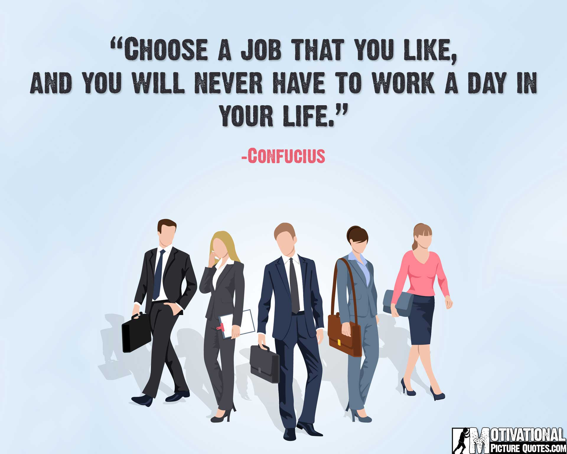 quotes about job satisfaction in life by confucius
