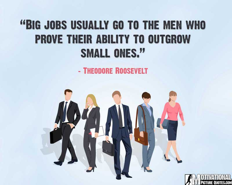 Theodore Roosevelt job quotes